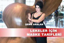 Şems Arslan Lekeler için Maske Tarifleri