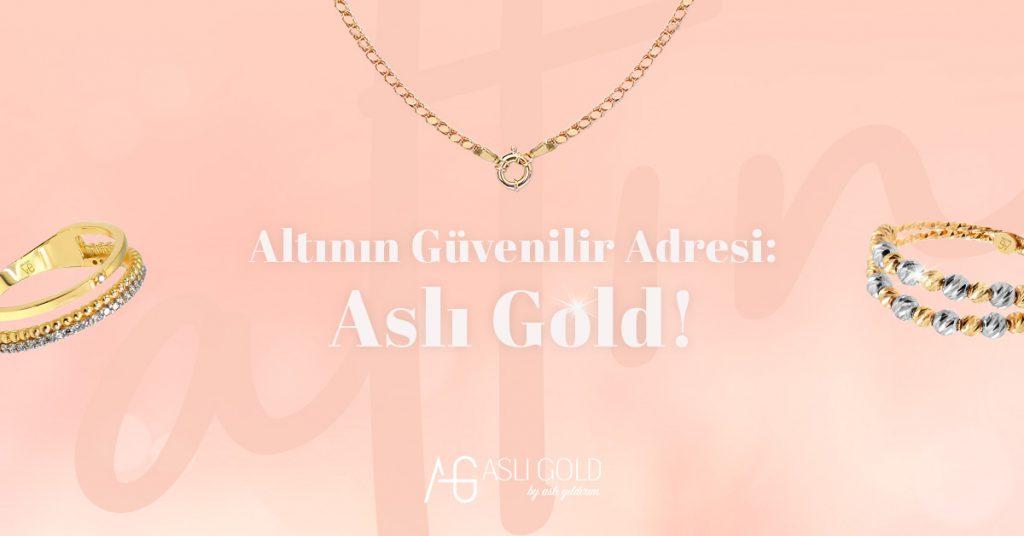 Altının Güvenilen Adresi: Aslı Gold!